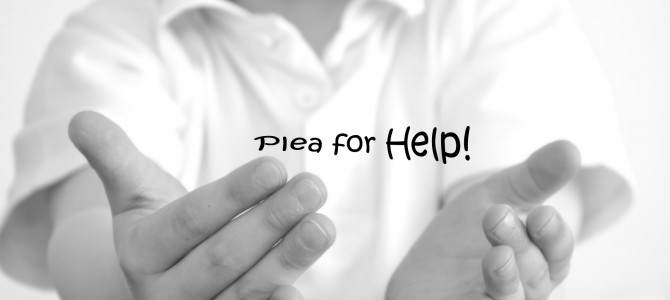 A Plea for Your Help
